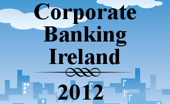 Corporate Banking Ireland 2012