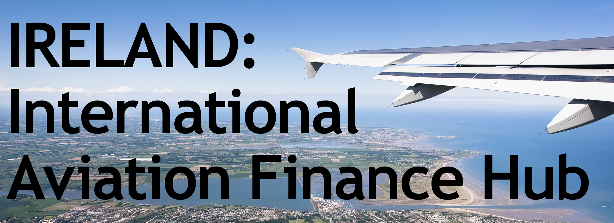 Ireland: Aviation Finance Hub
