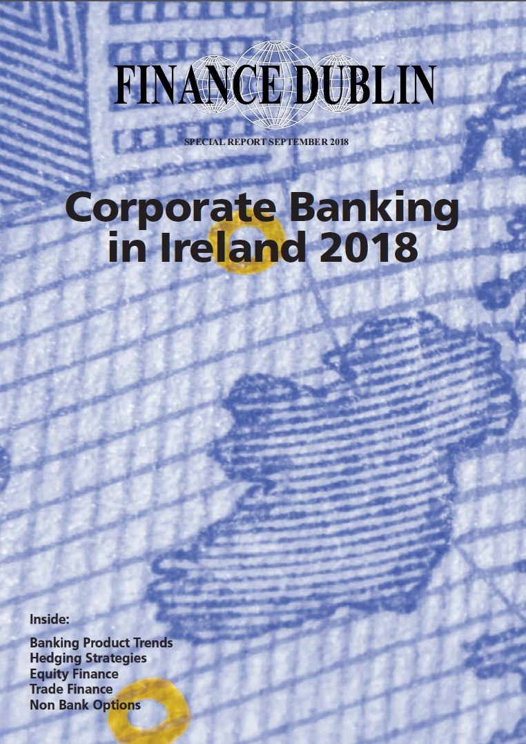 Finance Dublin Special Report on Corporate Banking in Ireland
